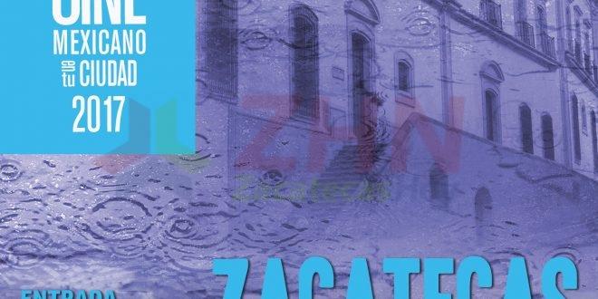En Zacatecas abre la gira en el país, Cine Mexicano en tu Ciudad