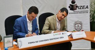 Firman convenio IZEA e Issstezac para abatir rezago educativo entre base trabajadora