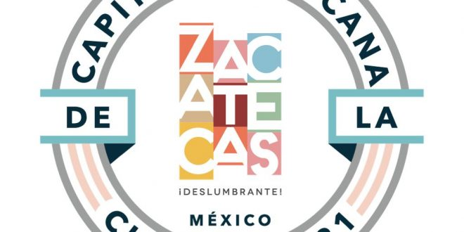 Recibirá Zacatecas Deslumbrante estafeta de Capital Americana de la Cultura 2021